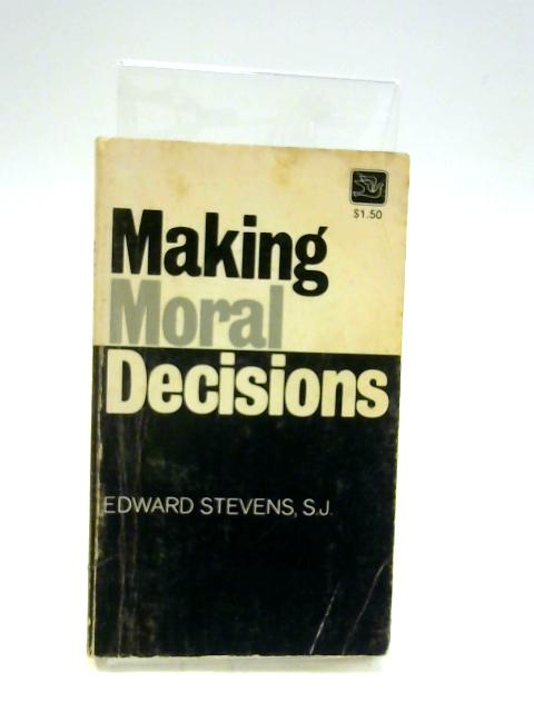 Making Moral Decisions by Stevens, E