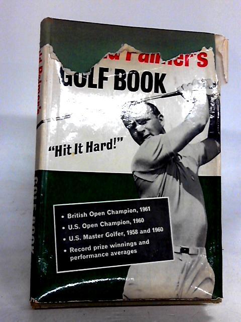 Golf book: Hit it hard by Palmer, Arnold