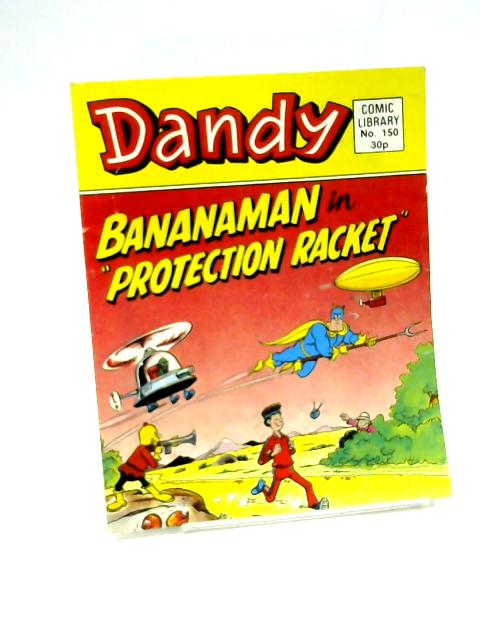 Dandy Comic Library 150 'Bananaman in Protection Racket' by Unknown