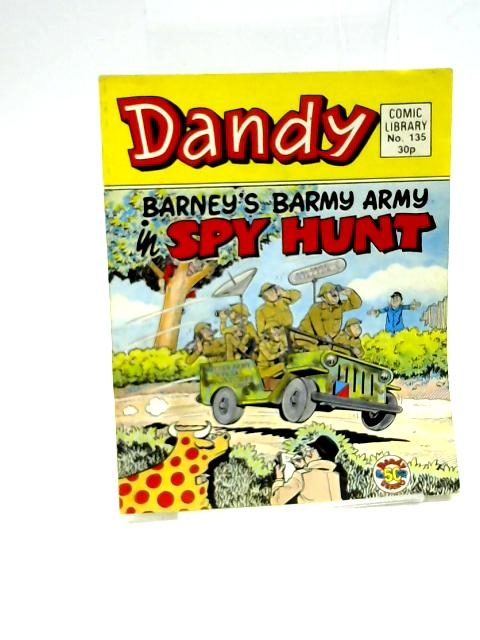 Dandy Comic library #135 Barney's Barmy Army In Spy Hunt By Unknown