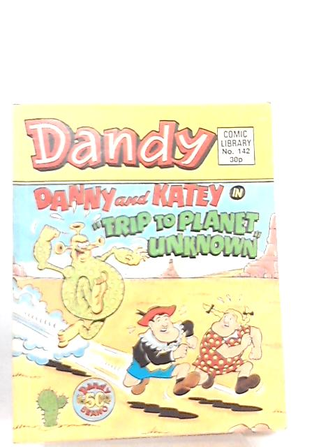 Dandy Comic Library No 142 Danny and Katey in Trip to Planet Unknown By Anon