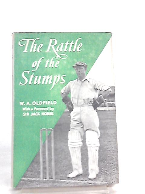 The Rattle of the Stumps by William Albert Oldfield