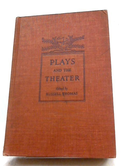 Plays and the Theater by Russell Thomas