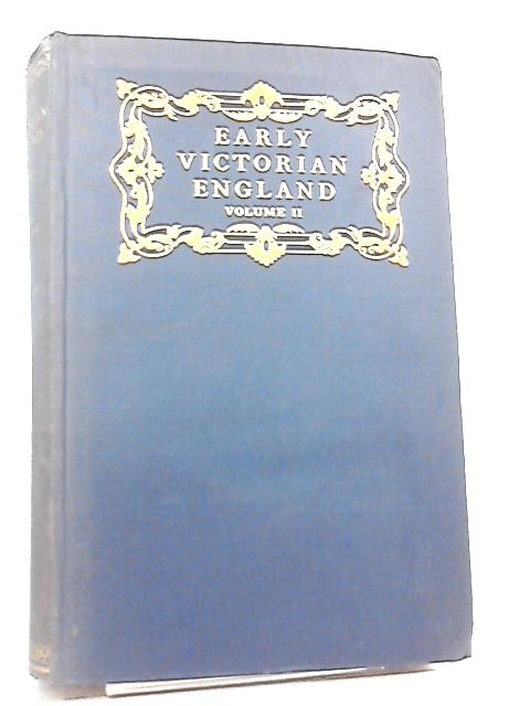 Early Victorian England 1830 - 1865 Volume II by Anon