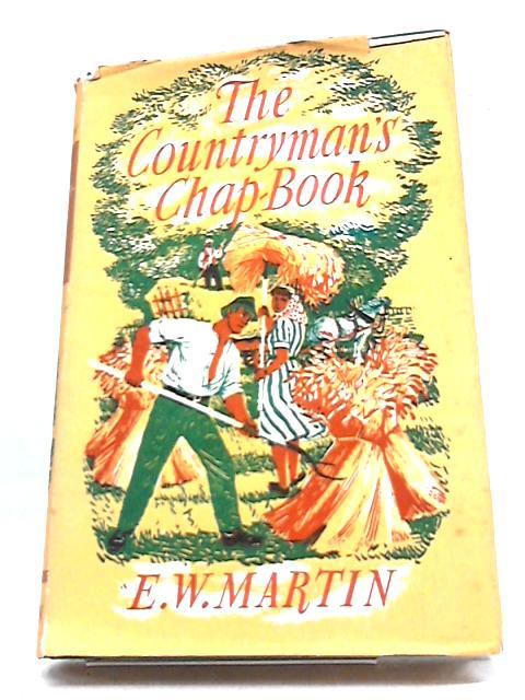 The Countryman's Chap Book by E. W. Martin