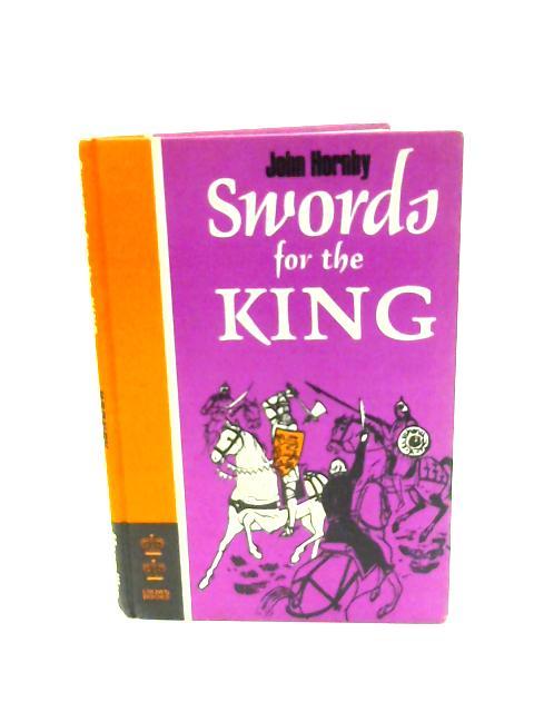 Swords For The King by Hornby, John