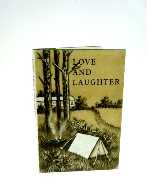 Love & Laughter: The Story of Woodlarks Camp and Workshop for Disabled People by Dorothea Strover