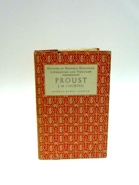 Proust (Studies in modern European Literature and Thought) by Cocking, J. M