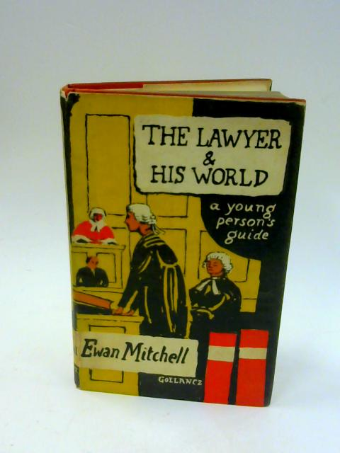 The lawyer and his World (Young person's guide) By Mitchell, Ewan