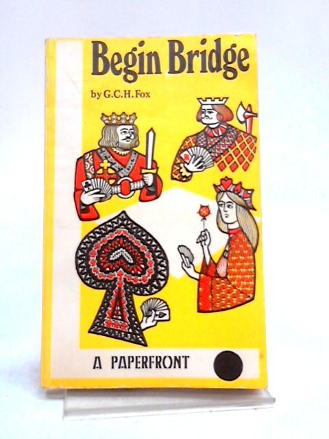Begin Bridge by G.C.H. Fox