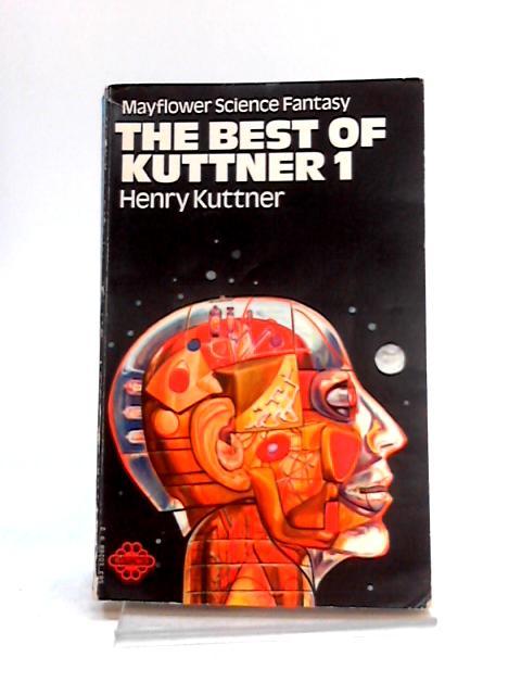 The Best Of Kuttner: Vol. 1 by Henry Kuttner
