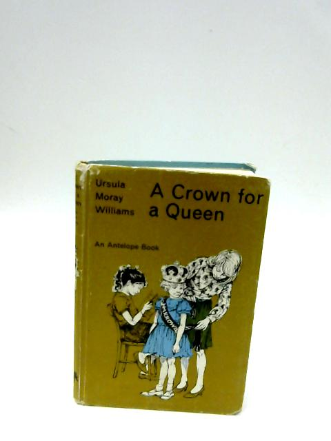 Crown for a Queen by Williams,Ursula Moray