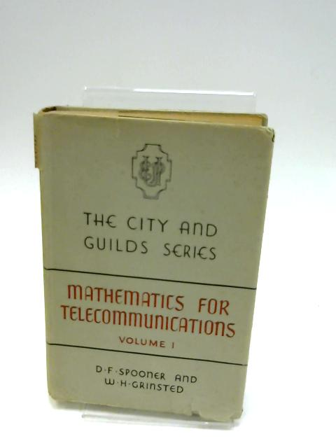 Mathematics for Telecommunications : Volume I - by Spooner