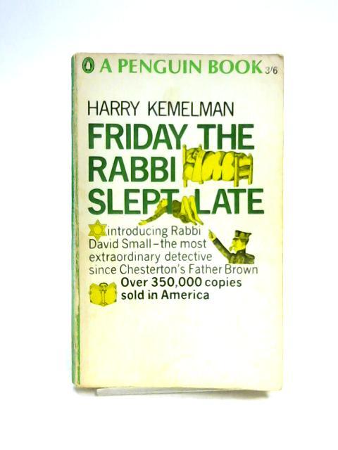 Friday the Rabbi Slept Late by Harry Kemelman