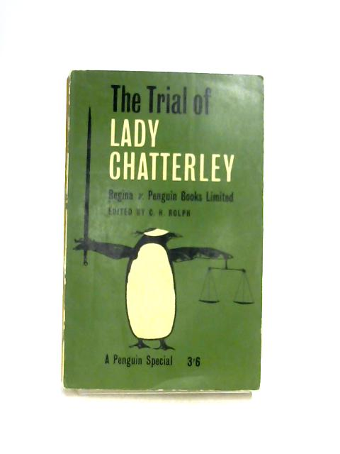 The Trial of Lady Chatterley by Ed. by C.H. Rolph