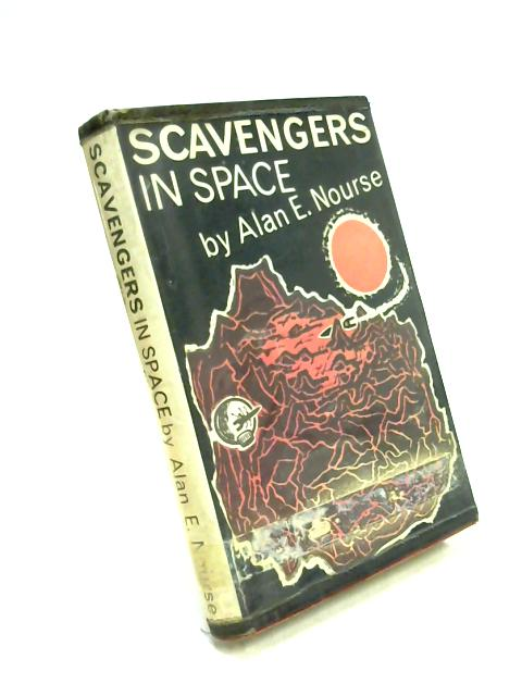 Scavengers in Space by Alan E. Nourse