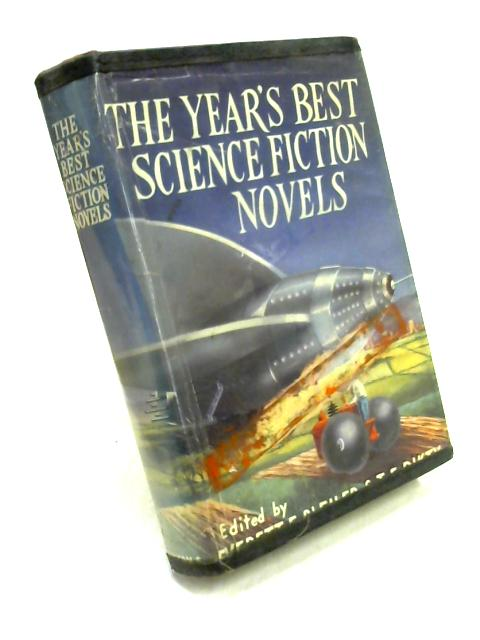 Year's Best Science Fiction Novels: 1953 by Ed. by Bleiler & Dikty