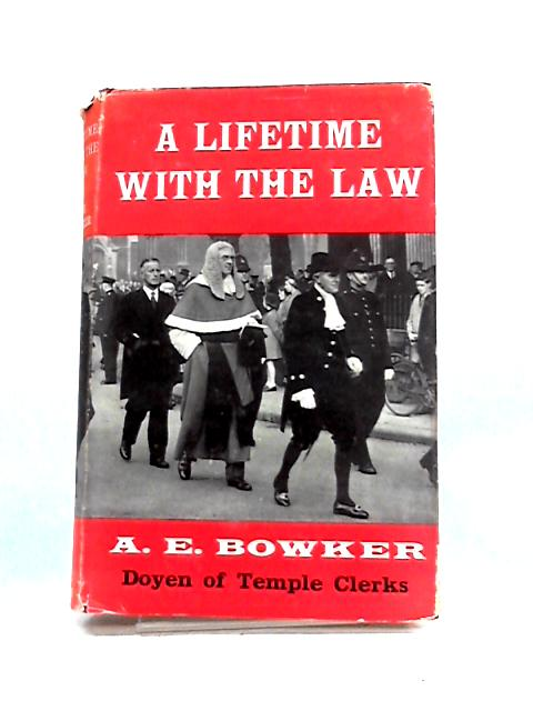 A Lifetime With the Law by Archibald Edgar Bowker