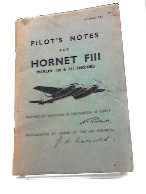 Pilots Notes for Hornet FIII Merlin 130 and 131 Engines by Various