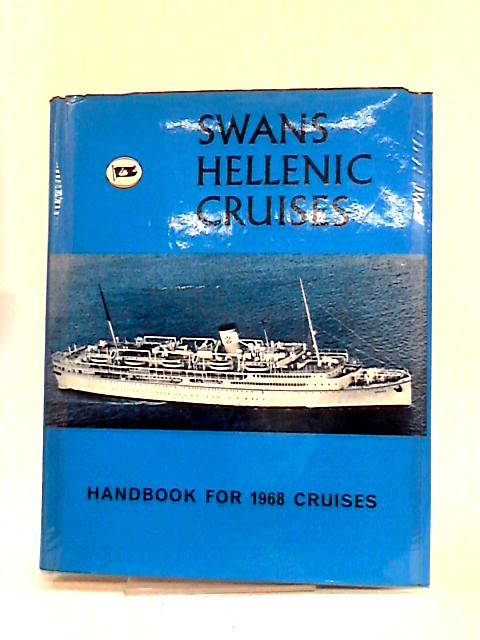 Swans Hellenic Cruises: Handbook for 1968 by Mortimer Wheeler (ed)