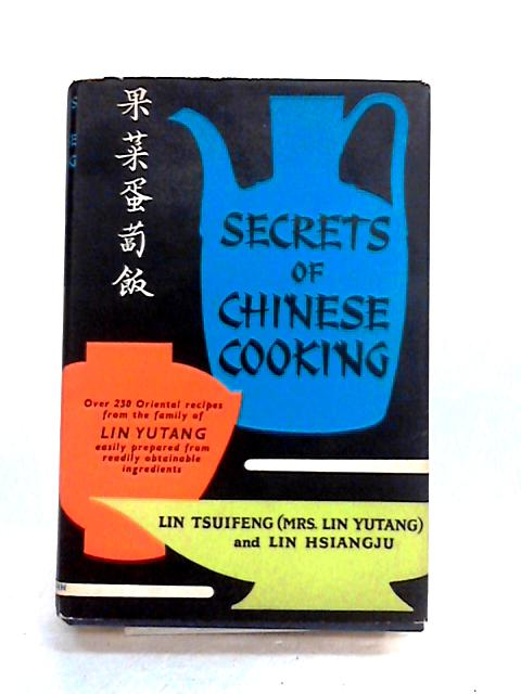 Secrets of Chinese Cooking by Lin Tsuifeng