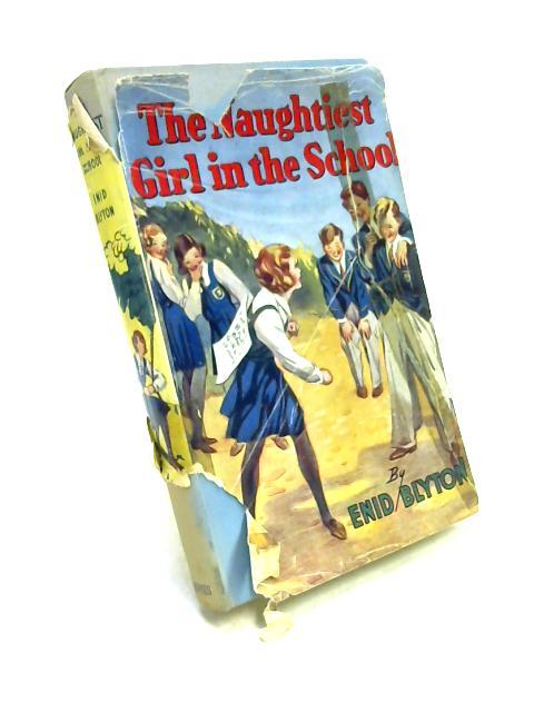 The Naughtiest Girl in the School by Enid Blyton