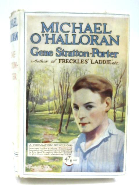 Michael O' Halloran by Gene Stratton-Porter