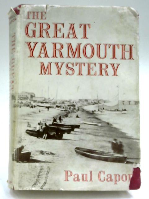 The Great Yarmouth Mystery: The Chronicle of a Famous Crime By Paul Capon