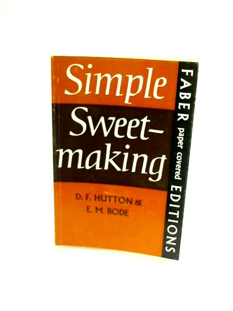 Simple Sweetmaking By D F Hutton and E M Bode