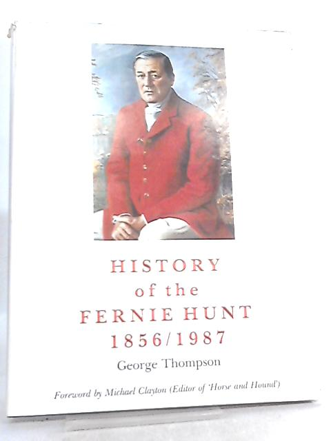 History of the Fernie Hunt, 1856-1987 by George Thompson