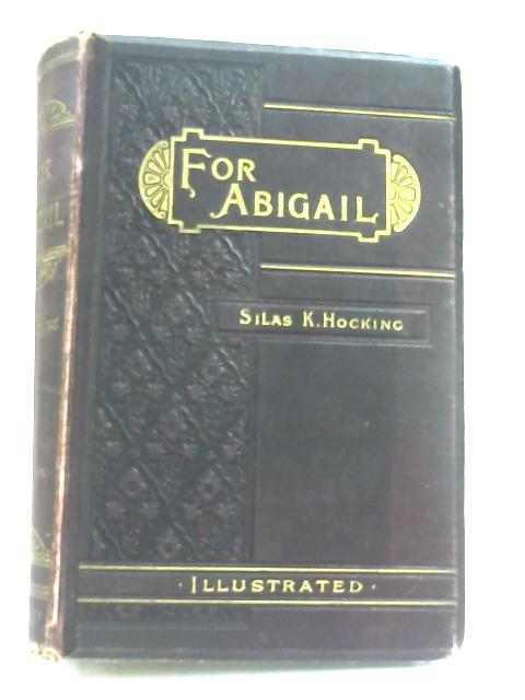 For Abigail - A West Country Story by Silas K. Hocking