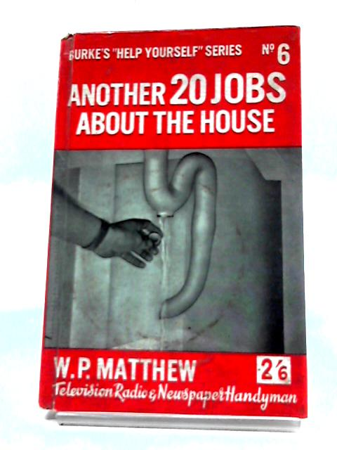 Another 20 Jobs About The House By W. P. Matthew