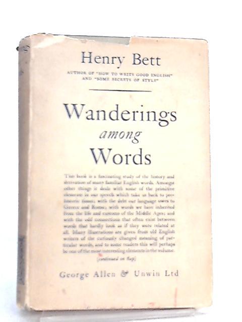Wanderings Among Words by Henry Bett