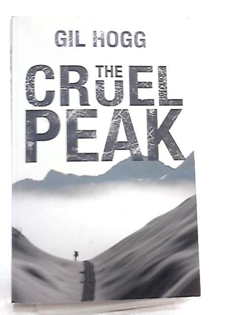 The Cruel Peak by Gil Hogg