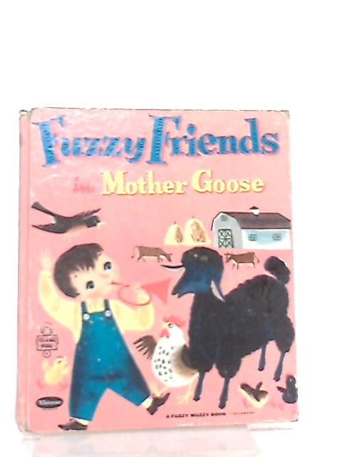 Fuzzy Friends in Mother Goose by Illustrated by Dellwyn Cunningham