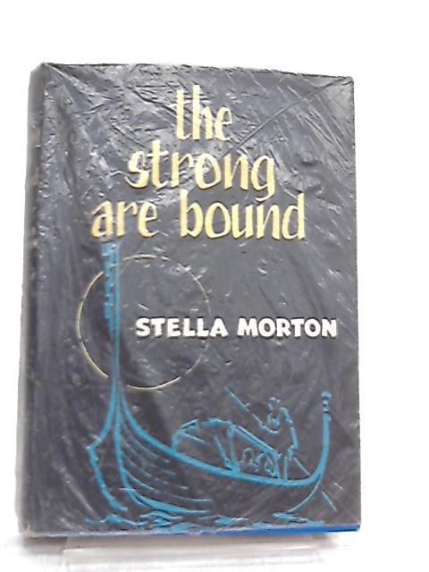 The Strong are Bound by Stella Morton