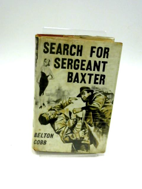 Search For Sergeant Baxter by Belton Cobb