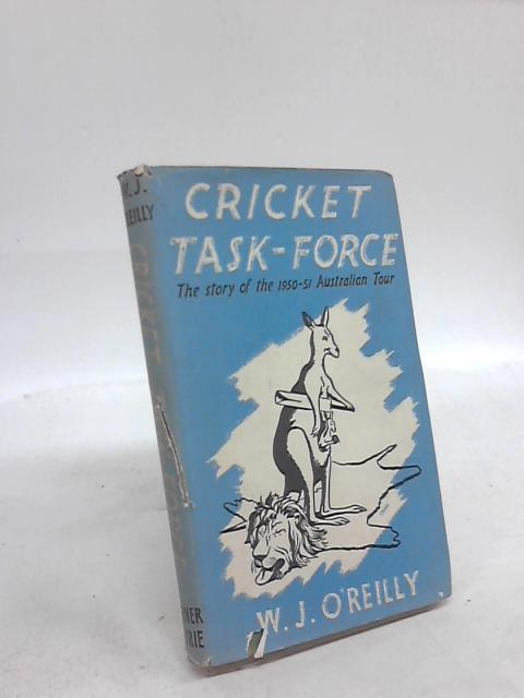 Cricket Task-Force by W J O'Reilly
