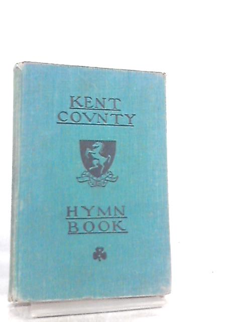 Kent County Hymn Book By Anon