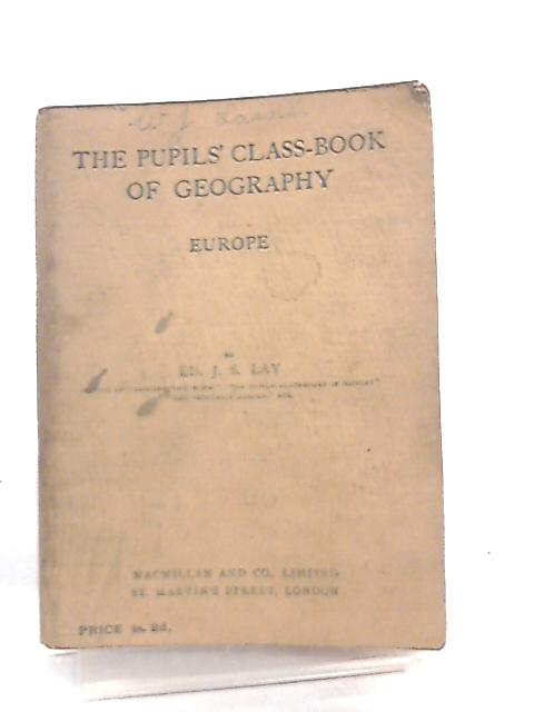 Pupils Class Book Of Geography Europe by Ed. J. S. Lay