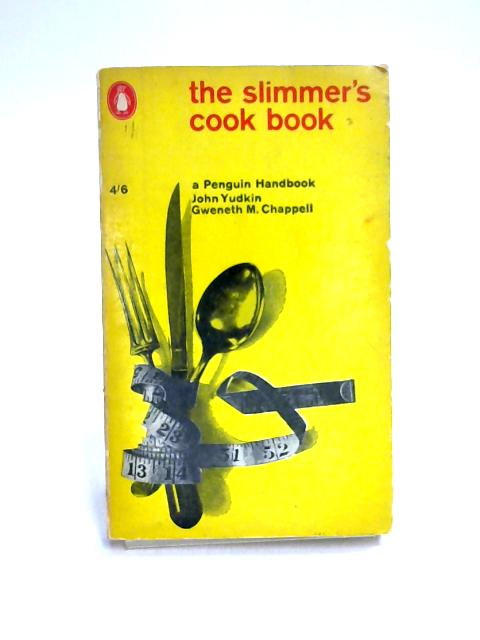 The Slimmer's Cook Book By J. Yudkin