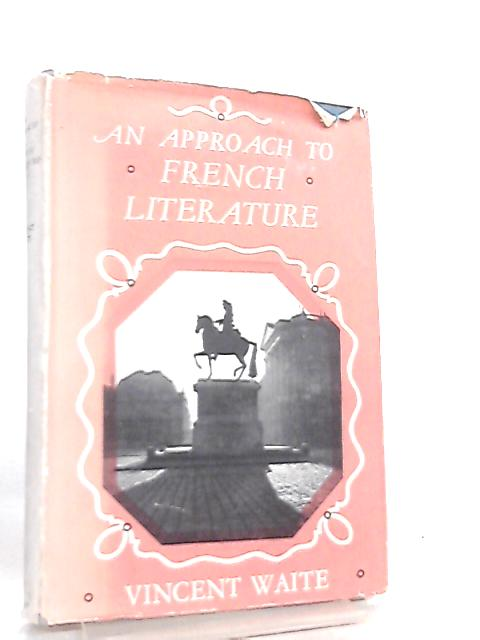 An Approach to French Literature by V. Waite