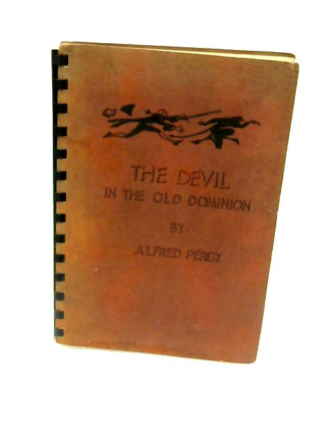 The Devil in the Old Dominion by Percy, Alfred