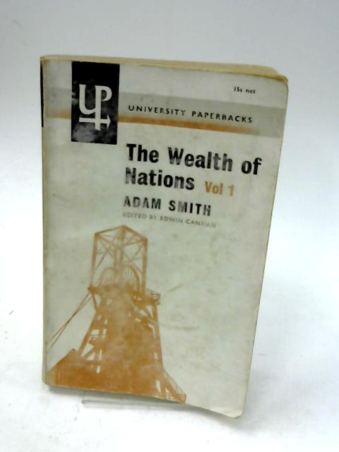 The Wealth Of Nations (Volume 1) by Smith A