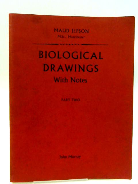 Biological Drawings With Notes Part II by Jepson, Maud