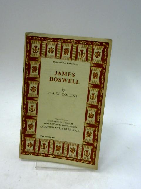 James Boswell. Writers and Their Work No. 77 by Collins, P A W