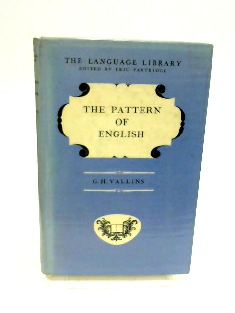 The Pattern of English (Language library) by Vallins, George Henry