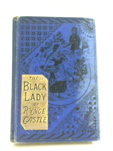 The Black Lady of Rynge Castle and Other Sketches by Anon