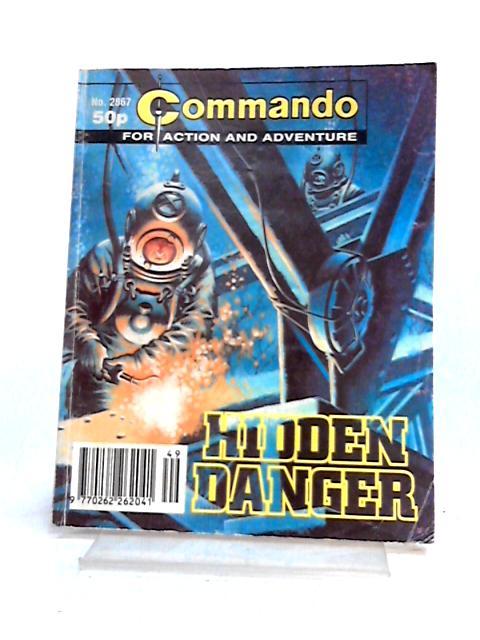 Commando: No. 2867 Hidden Danger By Anon