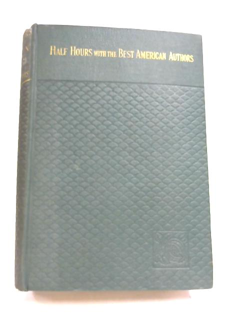 Half-Hours with the Best American Authors by Charles Morris